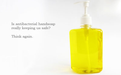 Are You Still Using Antibacterial Hand Soap?